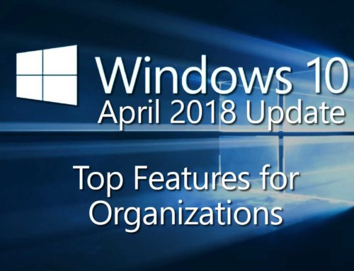 Windows 10 April 2018 Update Features for Organizations