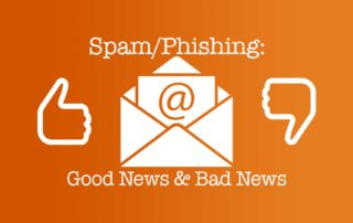 Spam Phishing Good & Bad News