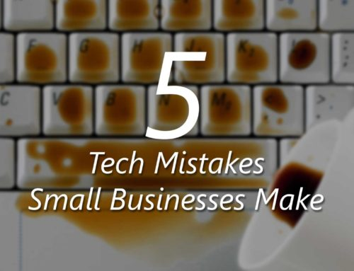 5 Tech Mistakes Most Small Businesses Make