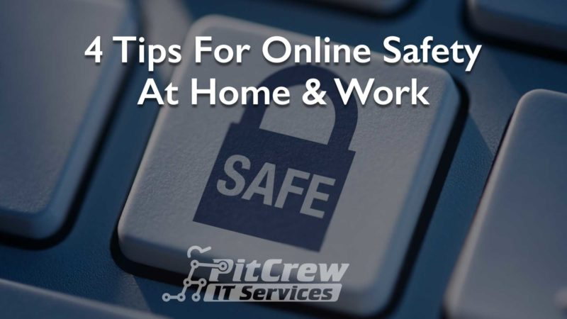 4 Tips for Online Safety at Home & Work