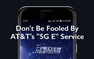 Don't Be Fooled by AT&T 5G E Service