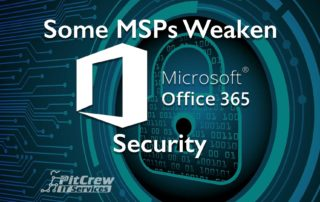 Some MSPs Weaken Office 365 Security