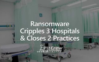 Ransomware Cripples 3 Hospitals & Closes 2 Practices