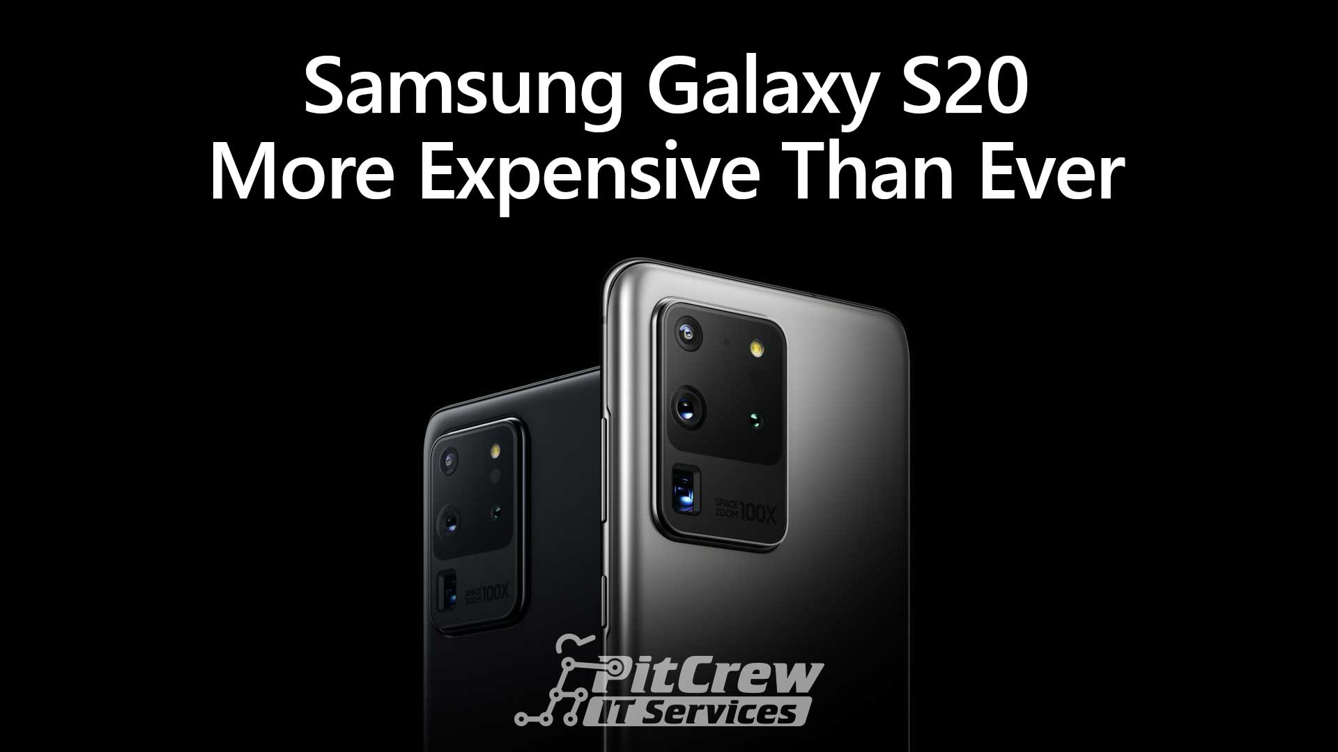 Samsung Galaxy S20 - More Expensive Than Ever
