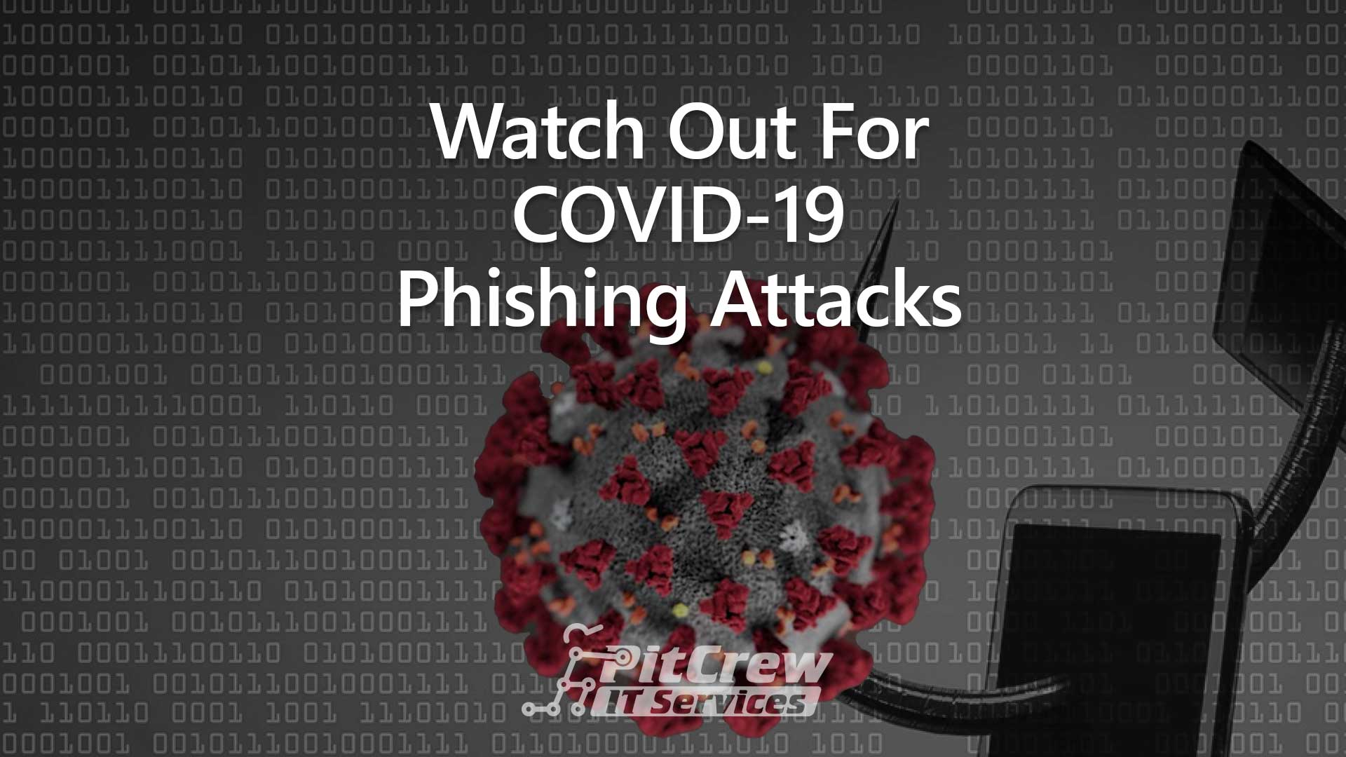 Watch Out For COVID-19 Phishing Attacks