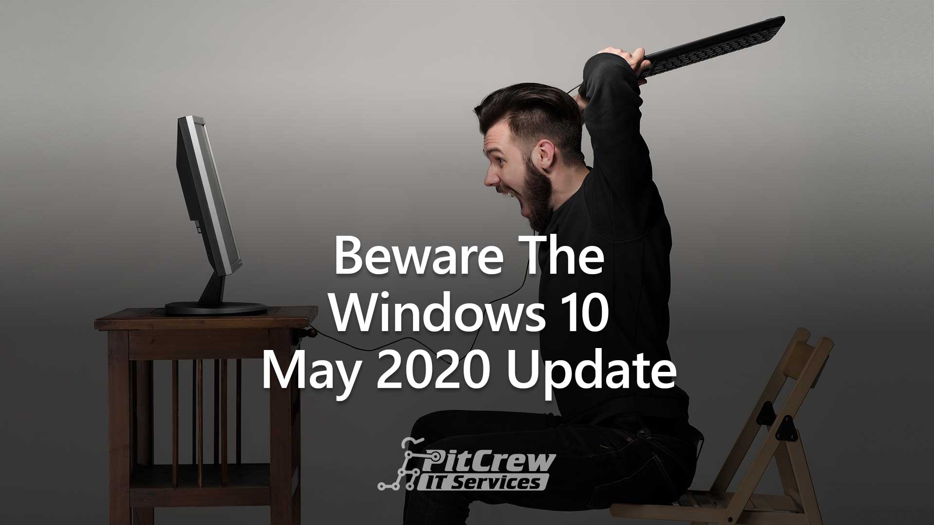 Beware the Windows 10 May 2020 Update