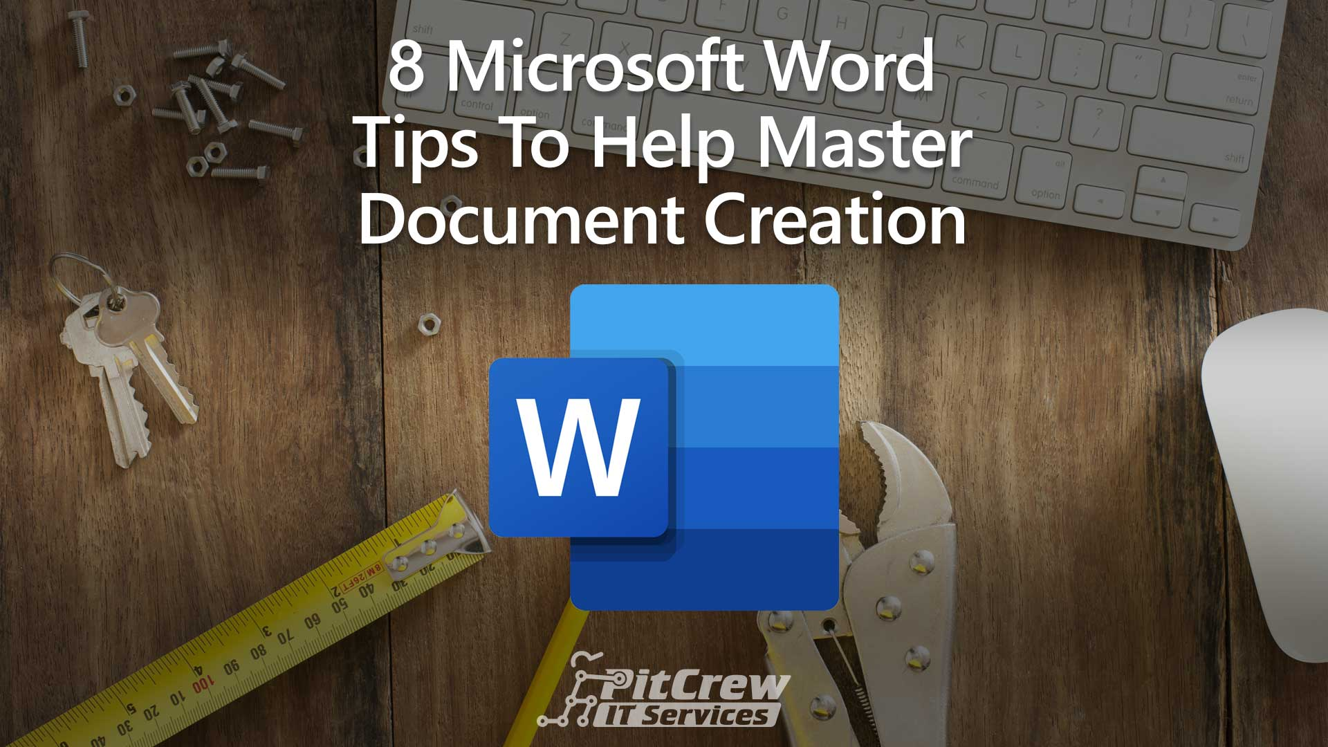 8 Microsoft Word Tips To Help Master Document Creation