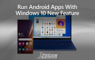 Run Android Apps With Windows 10 New Feature