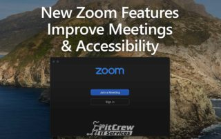 New Zoom Features Improve Meetings & Accessibility