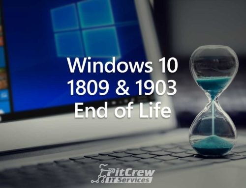 Windows 10 1809 & 1903 End of Life