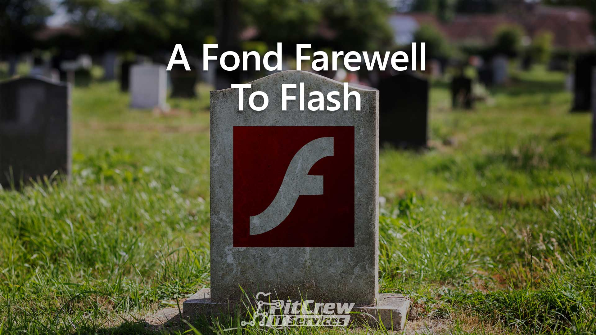 A Fond Farewell To Flash